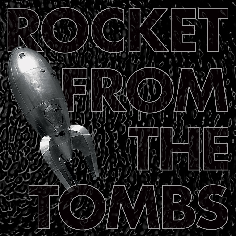 Rocketfromthetombs