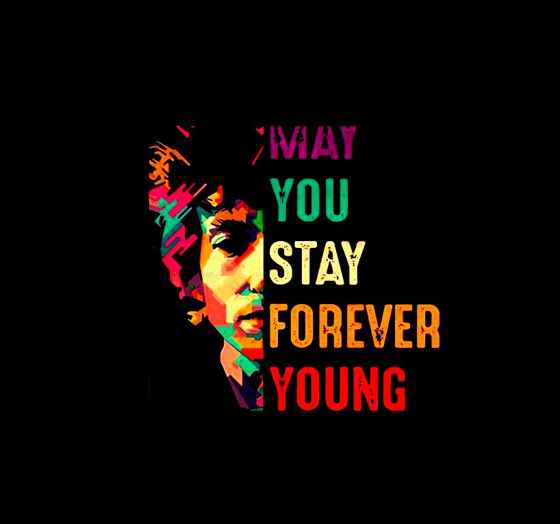 Bob Dylan may you stay forever young shirt